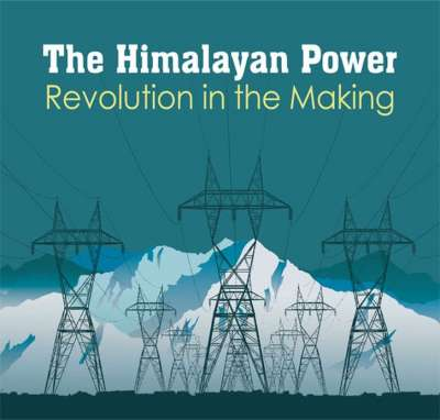The Himalayan Power Revolution In The Making