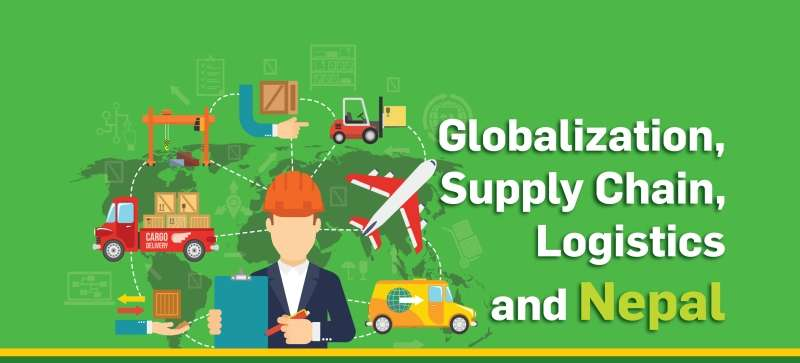 Globalization, Supply Chain, Logistics and Nepal