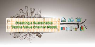 Creating a Sustainable Textile Value Chain in Nepal